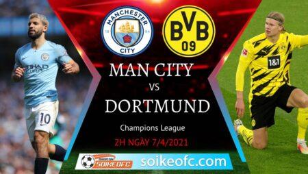 Soi kèo Manchester City vs Dortmund, 02h00 ngày 07/04/2021 – Champion League