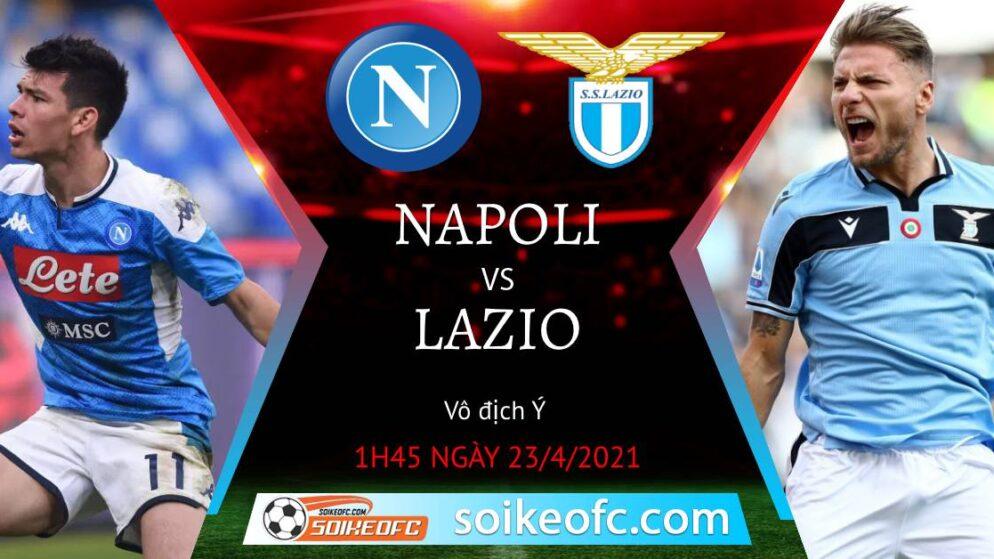 Soi kèo Napoli vs Lazio, 01h45 ngày 23/04/2021 – VĐQG Italia