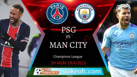 Soi kèo PSG vs Manchester City, 02h00 ngày 29/04/2021 – Champion League