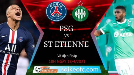Soi kèo PSG vs St Etienne, 18h00 ngày 18/04/2021 – VĐQG Pháp
