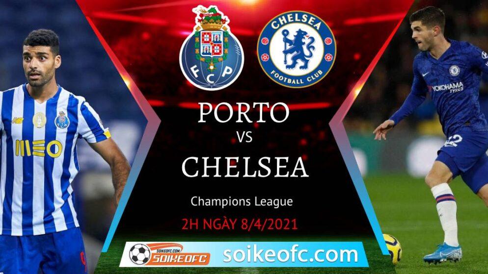 Soi kèo FC Porto vs Chelsea, 02h00 ngày 08/04/2021 – Champion League