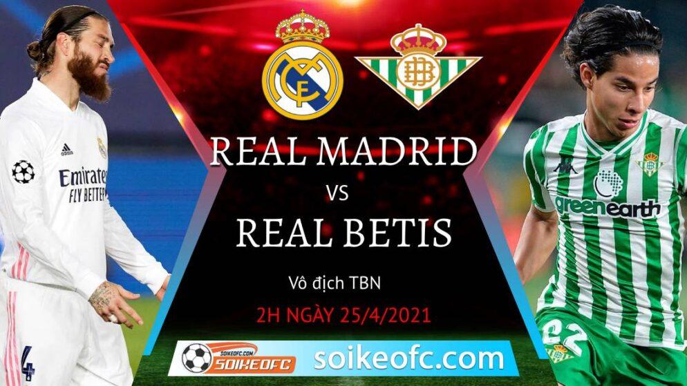 Soi kèo Real Madrid vs Real Betis, 02h00 ngày 25/04/2021 – VĐQG Tây Ban Nha