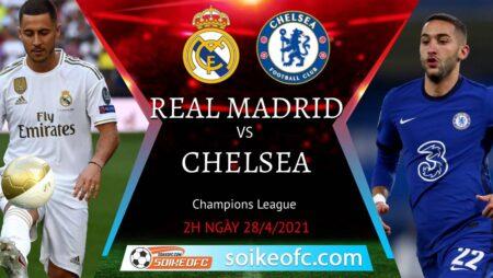 Soi kèo Real Madrid vs Chelsea, 02h00 ngày 28/04/2021 – Champion League