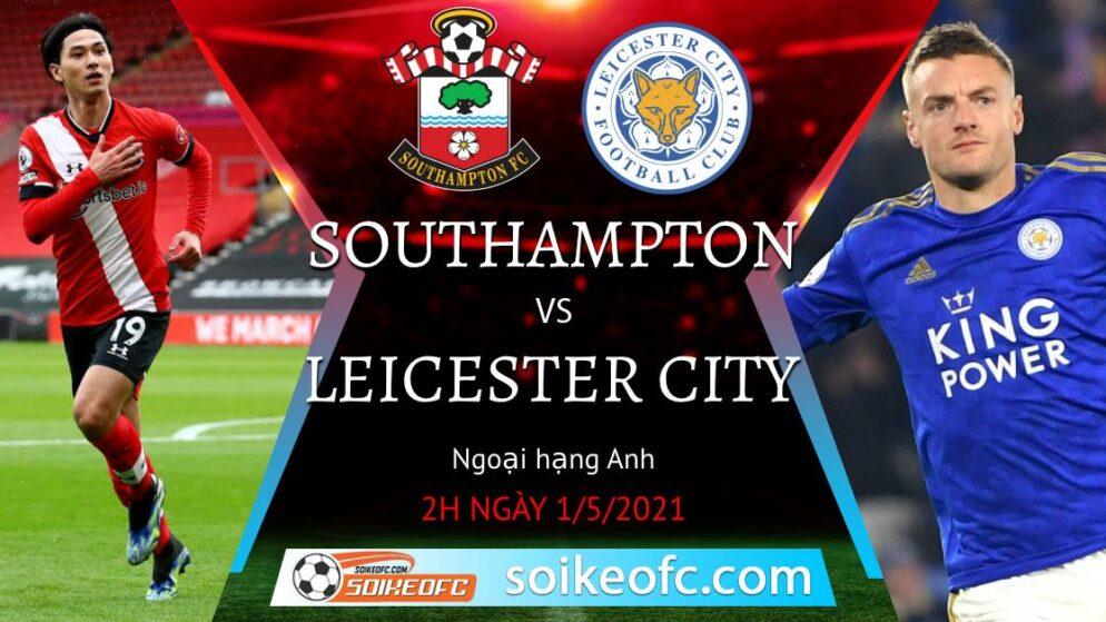 Soi kèo Southampton vs Leicester City, 02h00 ngày 01/05/2021 – Ngoại Hạng Anh
