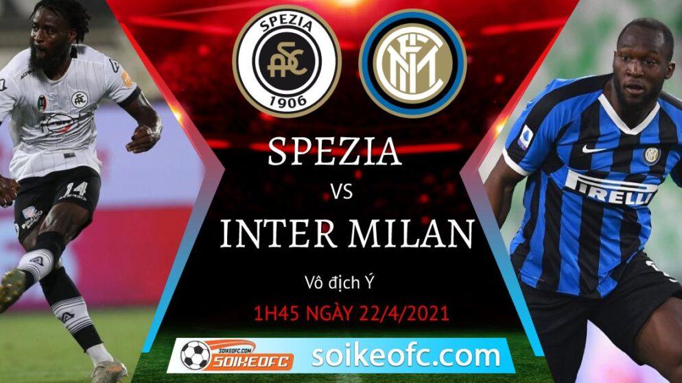 Soi kèo Spezia vs Inter Milan, 01h45 ngày 22/04/2021 – VĐQG Italia