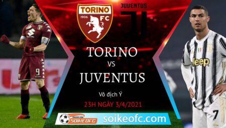 Soi kèo Torino vs Juventus, 23h00 ngày 03/04/2021 – VĐQG Italia