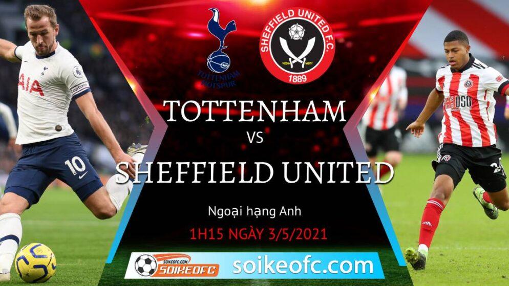 Soi kèo Tottenham vs Sheffield United, 01h15 ngày 03/05/2021 – Ngoại Hạng Anh