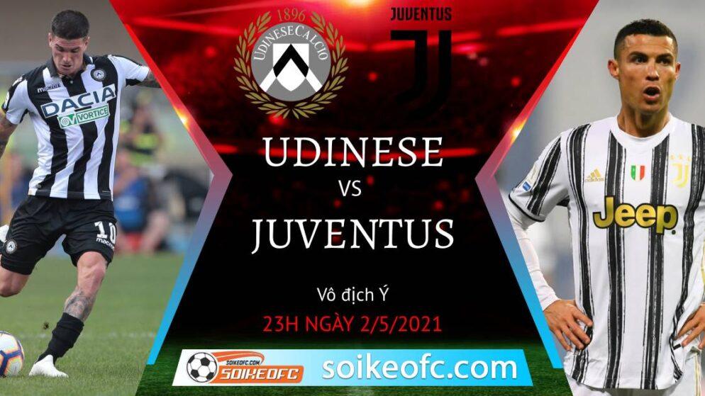 Soi kèo Udinese vs Juventus, 23h00 ngày 02/05/2021 – VĐQG Italia