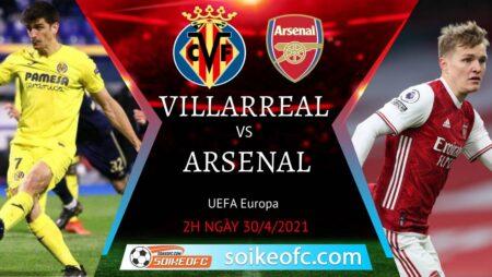 Soi kèo Villarreal vs Arsenal, 02h00 ngày 30/04/2021 – Europa League