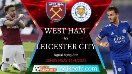 Soi kèo West Ham vs Leicester City, 20h05 ngày 11/04/2021 – Ngoại Hạng Anh