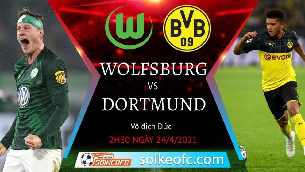 Soi kèo Wolfsburg vs Dortmund, 20h30 ngày 24/04/2021 – VĐQG Đức