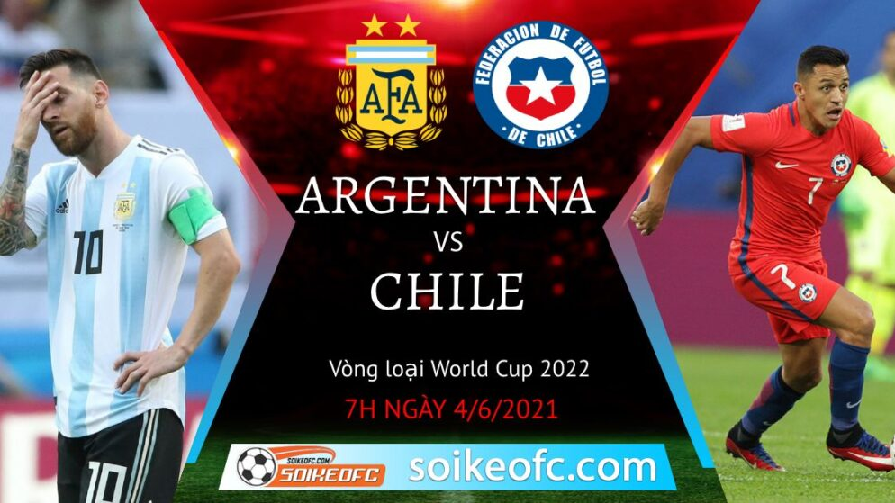 Soi kèo Argentina vs Chile, 07h00 ngày 04/06/2021 – Vòng loại World Cup 2022
