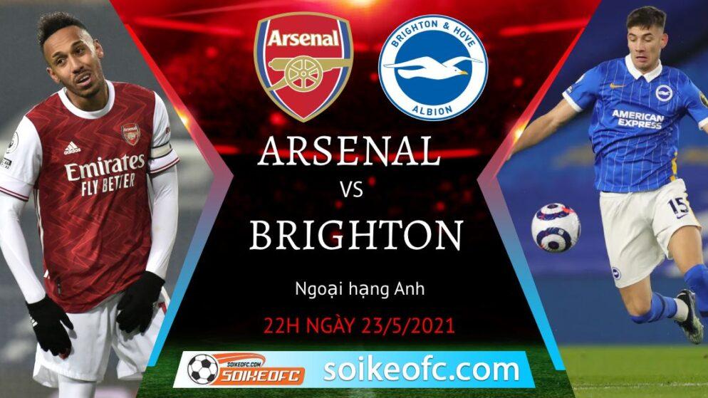 Soi kèo Arsenal vs Brighton, 22h00 ngày 23/05/2021 – Ngoại Hạng Anh