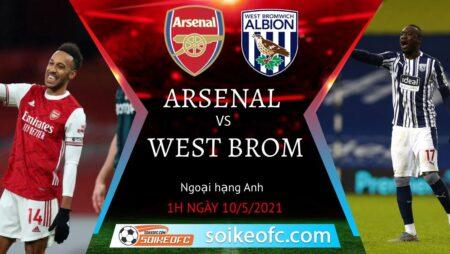 Soi kèo Arsenal vs West Brom, 01h00 ngày 10/05/2021 – Ngoại Hạng Anh