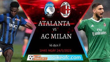 Soi kèo Atalanta vs AC Milan, 01h45 ngày 24/05/2021 – VĐQG Italia