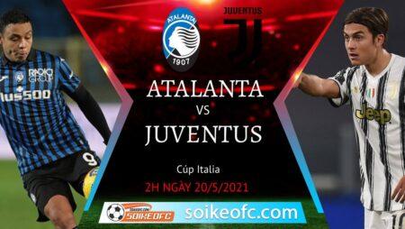 Soi kèo Atalanta vs Juventus, 02h00 ngày 20/05/2021 – CK Cúp QG Italia