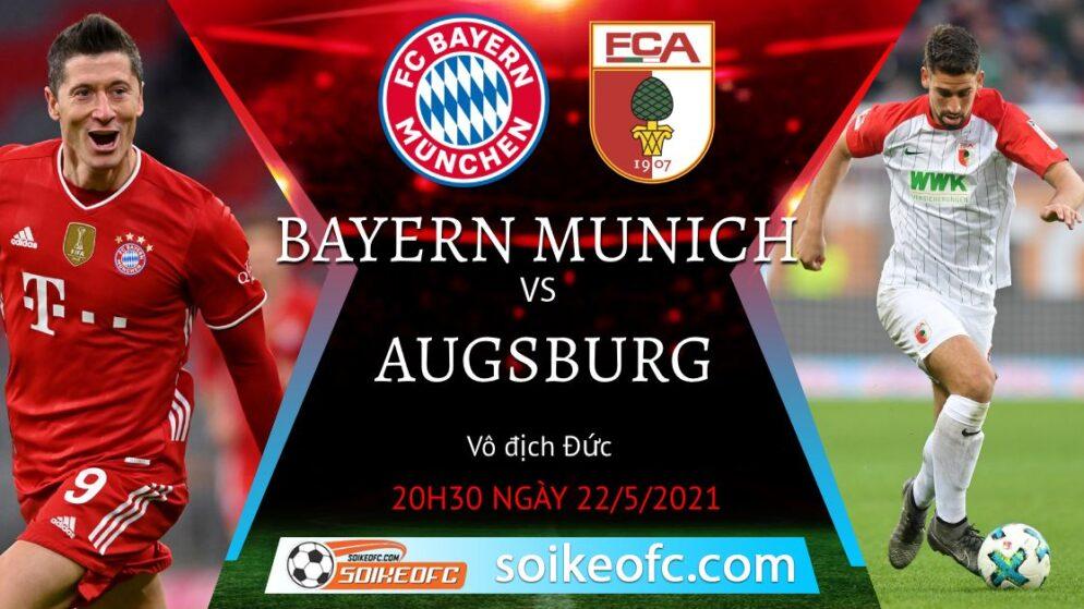 Soi kèo Bayern Munich vs Augsburg, 20h30 ngày 22/05/2021 – VĐQG Đức