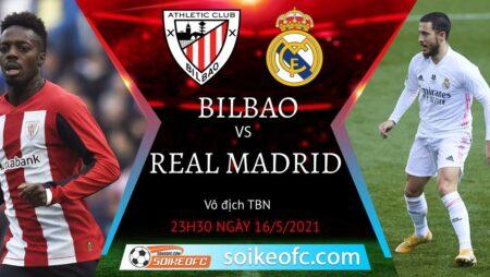 Soi kèo Athletic Bilbao vs Real Madrid, 23h30 ngày 16/05/2021 – VĐQG Tây Ban Nha