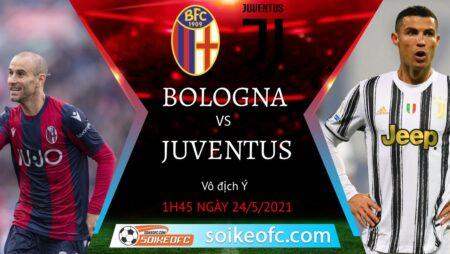 Soi kèo Bologna vs Juventus, 01h45 ngày 24/05/2021 – VĐQG Italia