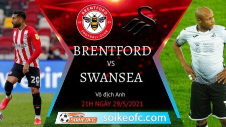 Soi kèo Brentford vs Swansea City, 21h00 ngày 29/05/2021 – CK Play-Off Championship