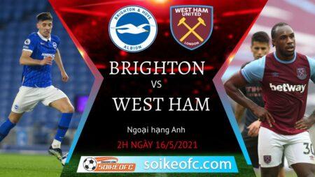 Soi kèo Brighton vs West Ham, 02h00 ngày 16/05/2021 – Ngoại Hạng Anh