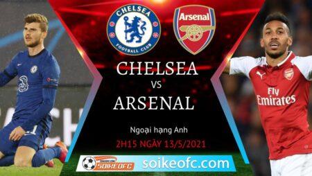 Soi kèo Chelsea vs Arsenal, 02h15 ngày 13/05/2021 – Ngoại Hạng Anh
