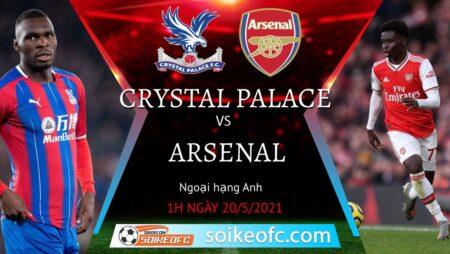 Soi kèo Crystal Palace vs Arsenal, 01h00 ngày 20/05/2021 – Ngoại Hạng Anh