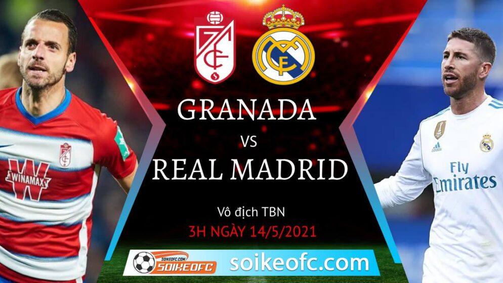 Soi kèo Granada vs Real Madrid, 03h00 ngày 14/05/2021 – VĐQG Tây Ban Nha