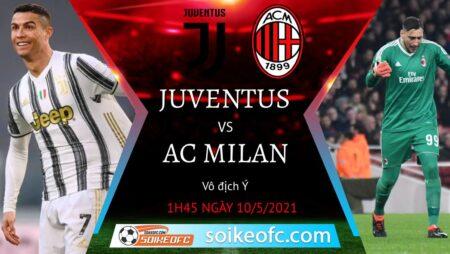 Soi kèo Juventus vs AC Milan, 01h45 ngày 10/05/2021 – VĐQG Italia