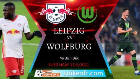 Soi kèo RB Leipzig vs Wolfsburg, 01h30 ngày 17/05/2021 – VĐQG Đức