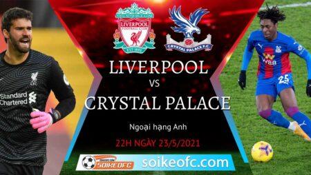 Soi kèo Liverpool vs Crystal Palace, 22h00 ngày 23/05/2021 – Ngoại Hạng Anh