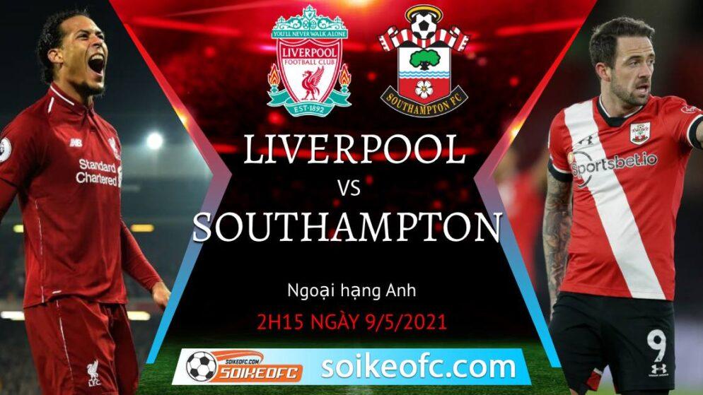 Soi kèo Liverpool vs Southampton, 02h15 ngày 09/05/2021 – Ngoại Hạng Anh
