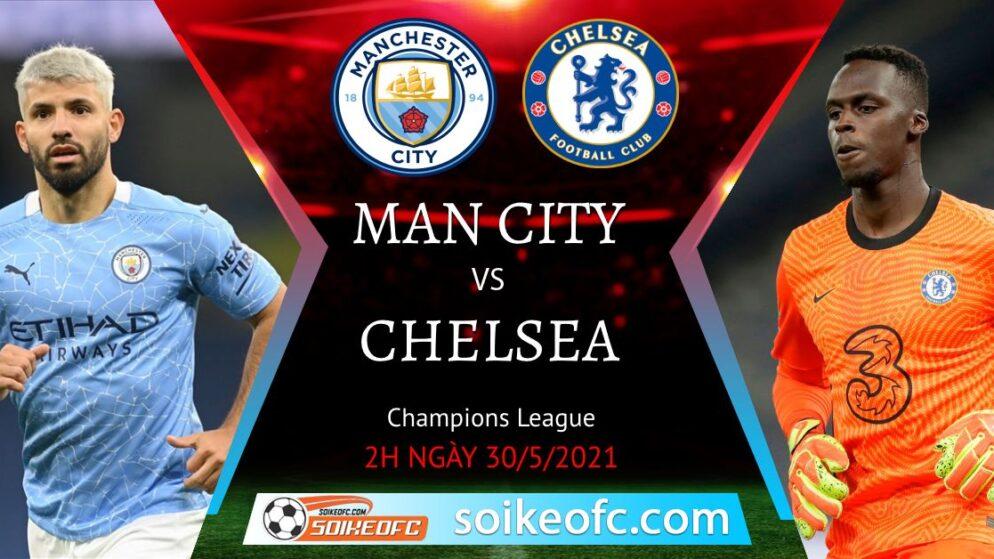 Soi kèo Manchester City vs Chelsea, 02h00 ngày 30/05/2021 – CK Champion League
