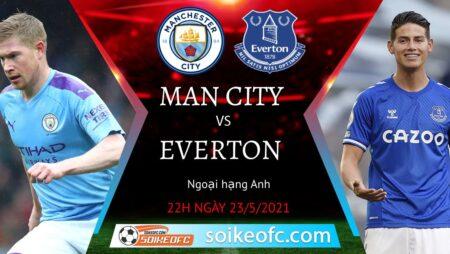 Soi kèo Manchester City vs Everton, 22h00 ngày 23/05/2021 – Ngoại Hạng Anh