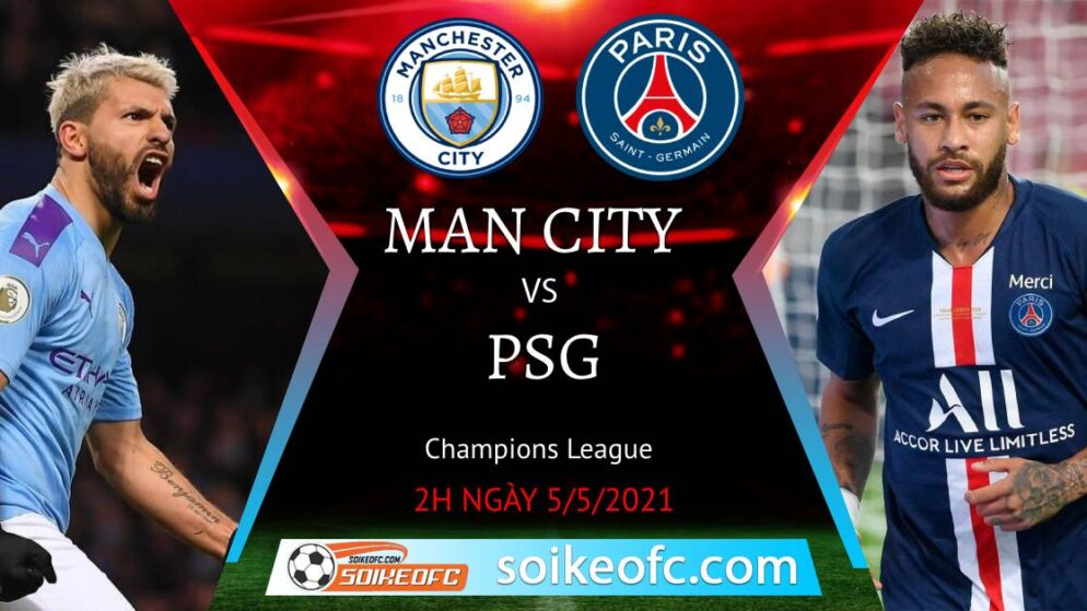 Soi kèo Manchester City vs PSG, 02h00 ngày 05/05/2021 – Champion League