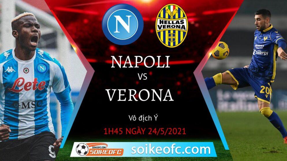 Soi kèo Napoli vs Hellas Verona, 01h45 ngày 24/05/2021 – VĐQG Italia