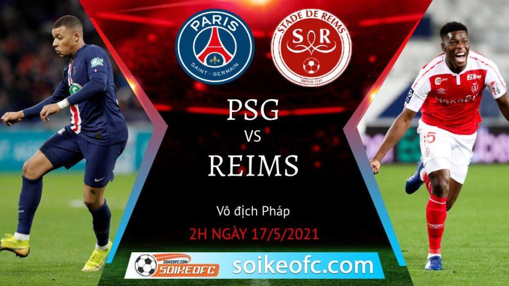 Soi kèo PSG vs Reims, 02h00 ngày 17/05/2021 – VĐQG Pháp