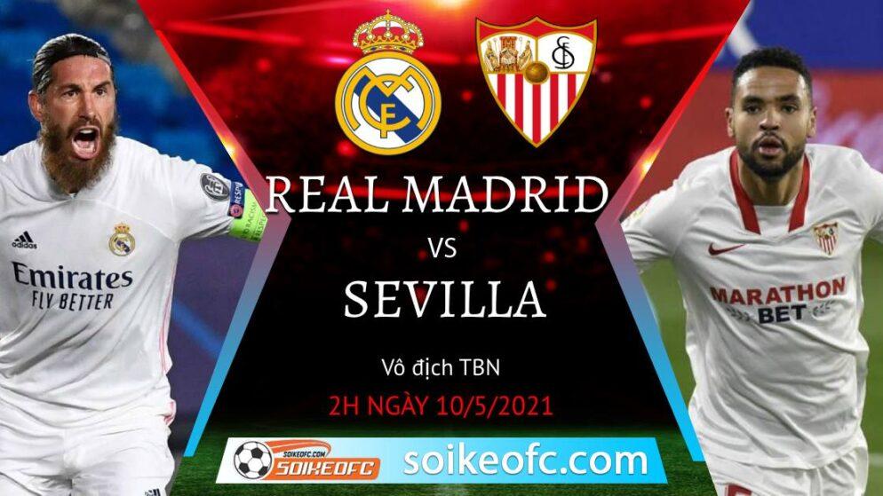 Soi kèo Real Madrid vs Sevilla, 02h00 ngày 10/05/2021 – VĐQG Tây Ban Nha