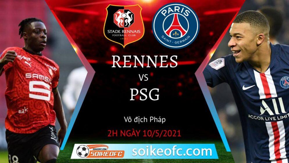 Soi kèo Rennes vs PSG, 02h00 ngày 10/05/2021 – VĐQG Pháp