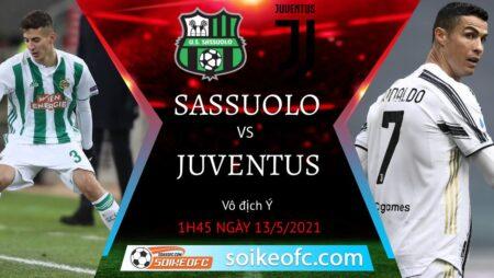 Soi kèo Sassuolo vs Juventus, 01h45 ngày 13/05/2021 – VĐQG Italia