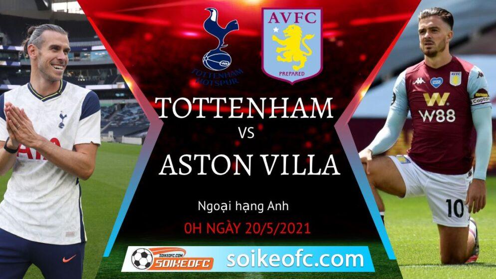 Soi kèo Tottenham vs Aston Villa, 00h00 ngày 20/05/2021 – Ngoại Hạng Anh