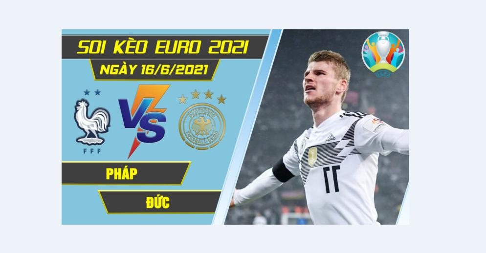 Soi kèo Đức vs Pháp, 02h00 ngày 16/06/2021 – Euro 2021