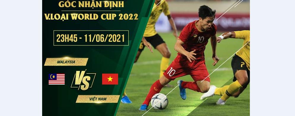 Soi kèo Malaysia vs Việt Nam, 23h45 ngày 11/06/2021 – Vòng loại World Cup 2022